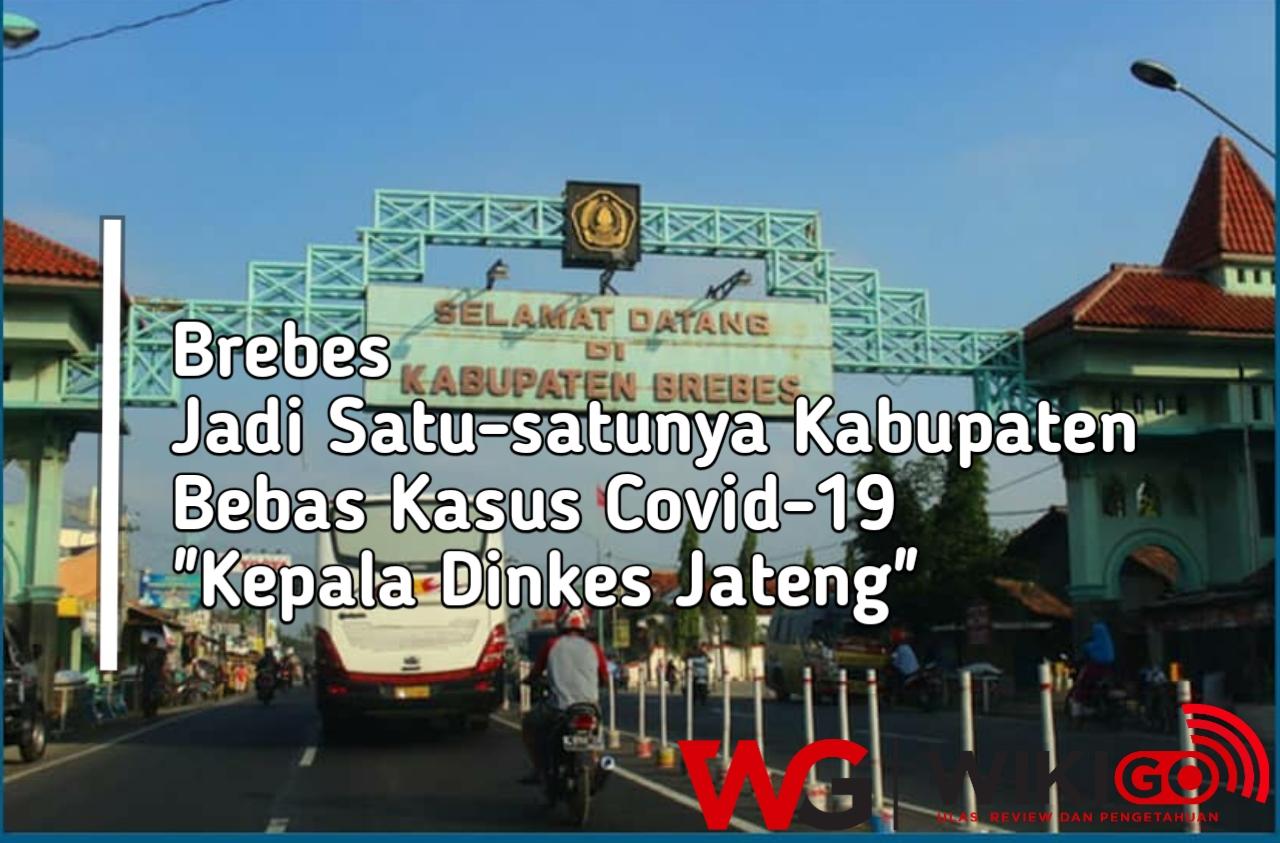Brebes Jadi Satu-satunya Kabupaten Bebas Kasus Covid-19
