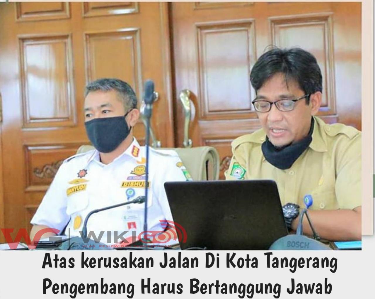 WADAW Beberapa Ruas Jalan Kota Tangerang Rusak Siapa yang bertaggung Jawab?