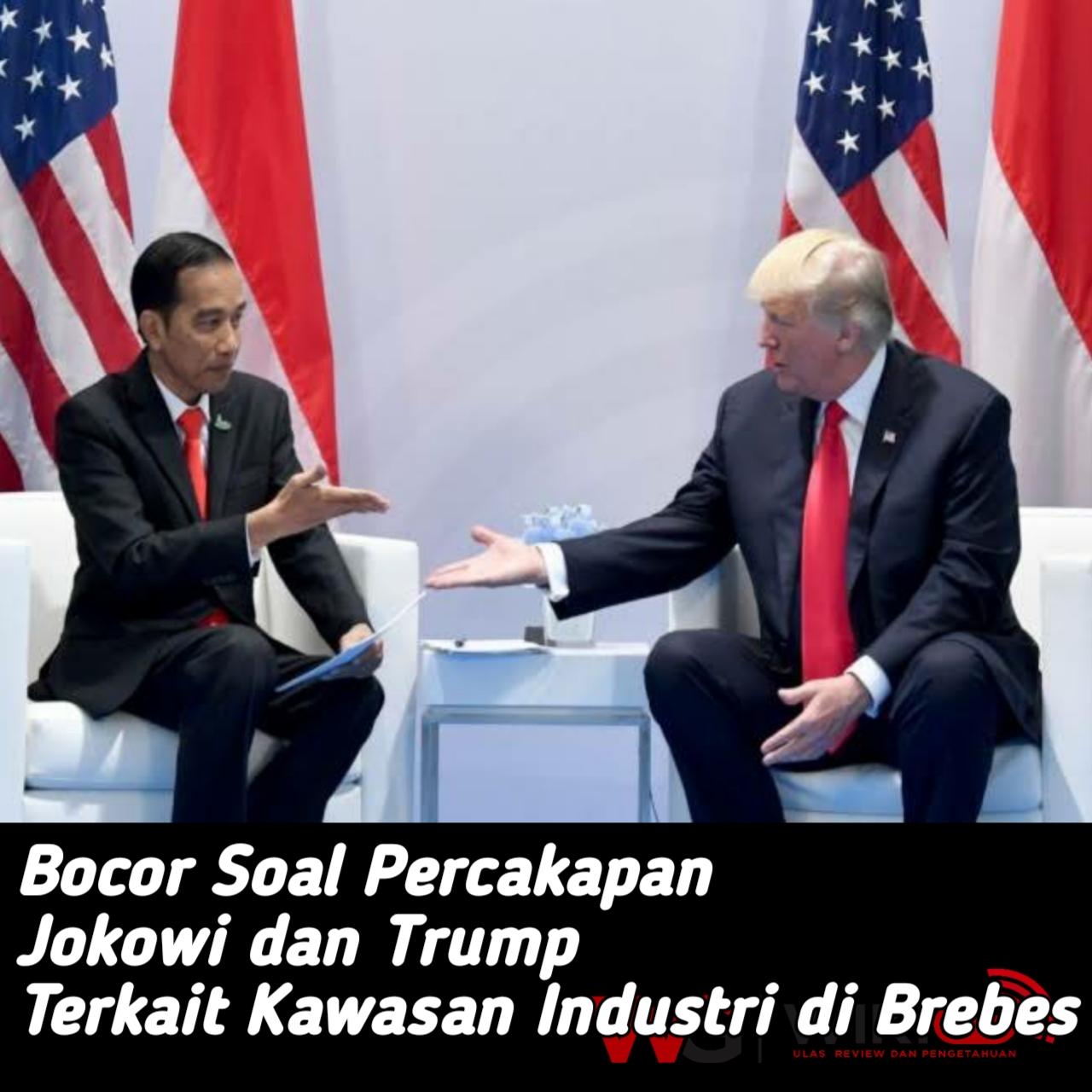 Bocor! Percakapan Jokowi Dan Trump Terkait Pabrik Ternyata di brebes