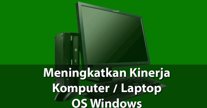 Meningkatkan kinerja laptop